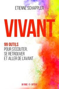 VIVANT - 99 OUTILS POUR S'ECOUTER, SE RETROUVER ET ALLER DE L'AVANT