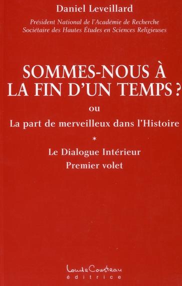 SOMMES-NOUS A LA FIN D'UN TEMPS ?