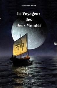 LE VOYAGEUR DES DEUX MONDES