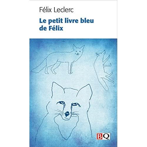 LE PETIT LIVRE BLEU DE FELIX, OU NOUVEAU CALEPIN DU MEME FLANEUR