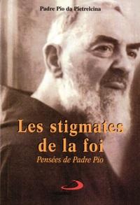 STIGMATES DE LA FOI (LES)