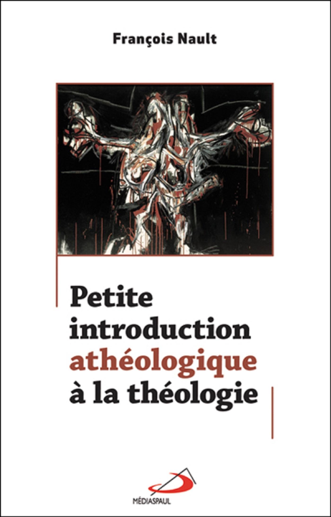 PETITE INTRODUCTION ATHEOLOGIQUE A LA THEOLOGIE