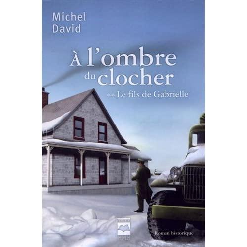 A L'OMBRE DU CLOCHER V 02 LE FILS DE GABRIELLE
