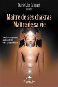 MAITRE DE SES CHAKRAS. MAITRE DE SA VIE
