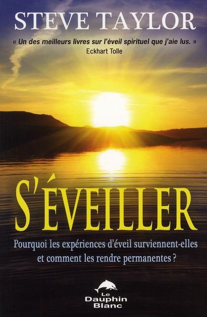 S'EVEILLER ! POURQUOI LES EXPERIENCES D'EVEIL SURVIENNENT-ELLES...