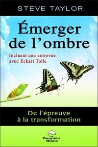 EMERGER DE L'OMBRE - DE L'EPREUVE A LA TRANSFORMATION
