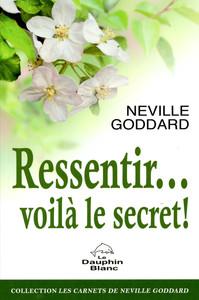 RESSENTIR... VOILA LE SECRET !