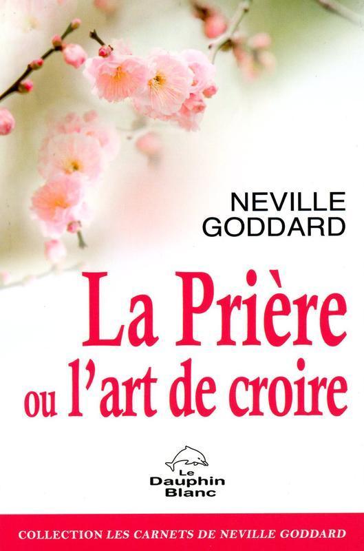 LA PRIERE OU L'ART DE CROIRE
