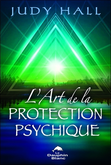 L'ART DE LA PROTECTION PSYCHIQUE
