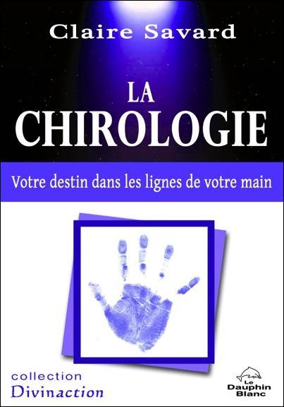 LA CHIROLOGIE - VOTRE DESTIN DANS LES LIGNES DE VOTRE MAIN