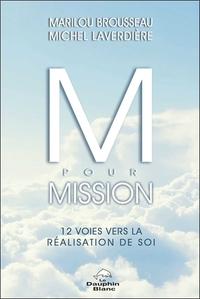 M POUR MISSION - 12 VOIES VERS LA REALISATION DE SOI