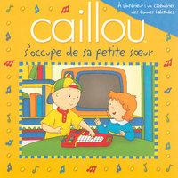 CAILLOU S'OCCUPE DE SA PETITE SOEUR + AFFICHE