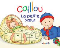 CAILLOU LA PETITE SOEUR