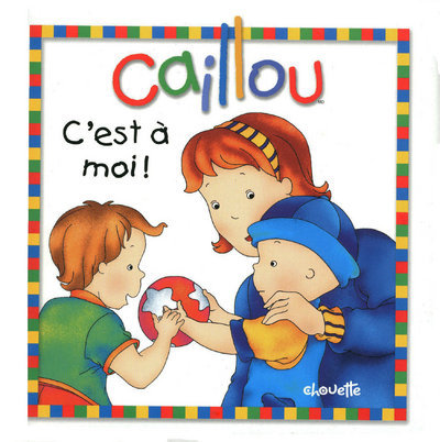 CAILLOU C'EST A MOI