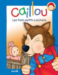 CAILLOU LES 3 PETITS COCHONS