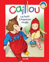 CAILLOU LE PETIT CHAPERON ROUGE