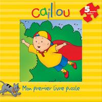 CAILLOU MON PREMIER LIVRE PUZZLE