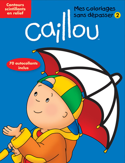 CAILLOU MES COLORIAGES SANS DEPASSER 2 - VOL02