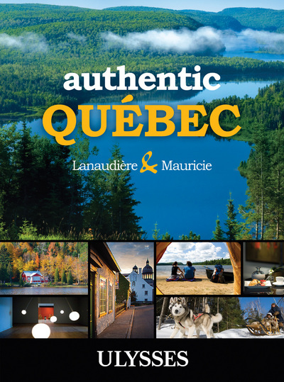 AUTHENTIC QUEBEC - LANAUDIERE AND MAURICIE - ANGLAIS