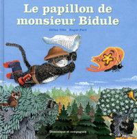 LE PAPILLON DE MONSIEUR BIDULE