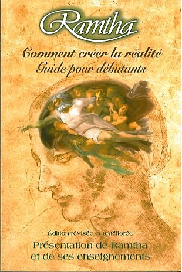 RAMTHA. COMMENT CREER LA REALITE