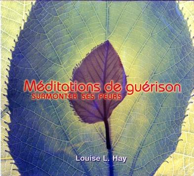 MEDITATIONS DE GUERISON - SURMONTER LES PEURS - CD - AUDIO