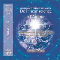 DE L'INCONSCIENCE A L'AMOUR - 2 CD - AUDIO