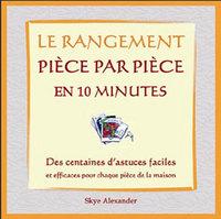 RANGEMENT PIECE PAR PIECE EN 10 MINUTES
