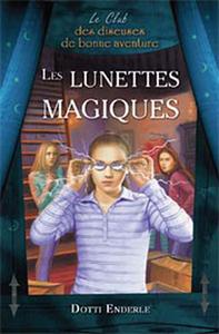 LES LUNETTES MAGIQUES - LE CLUB DES DISEUSES DE BONNE AVENTURE T3