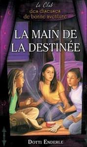 LA MAIN DE LA DESTINEE - LE CLUB DES DISEUSES DE BONNE AVENTURE T5