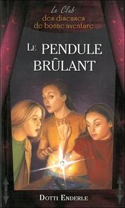 LE PENDULE BRULANT - LE CLUB DES DISEUSES DE BONNE AVENTURE T7