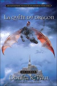 LA QUETE DU DRAGON  - LES CHRONIQUES DE LA GARDIENNE DES DRAGONS T.2