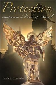 PROTECTION - ENSEIGNEMENTS DE L'ARCHANGE MICHAEL