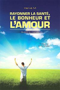 RAYONNER LA SANTE, LE BONHEUR ET L'AMOUR