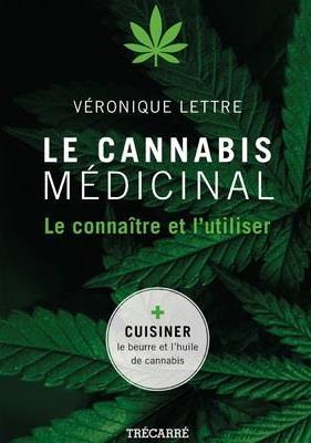 LE CANNABIS MEDICINAL - LE CONNAITRE ET L'UTILISER