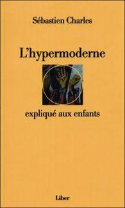 L'HYPERMODERNE EXPLIQUE AUX ENFANTS