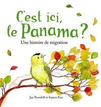 C'EST ICI, LE PANAMA ? UNE HISTOIRE DE MIGRATION