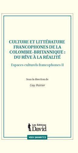 LITTERATURE ET CULTURE FRANCOPHONES DE COLOMBIE BRITANIQUE V 02