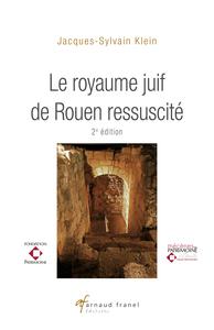 LE ROYAUME JUIF DE ROUEN RESSUSCITE - 2E EDITION