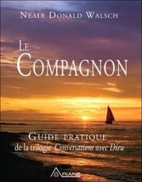 LE COMPAGNON - GUIDE PRAT. TRILOGIE CONVERSATIONS AVEC DIEU