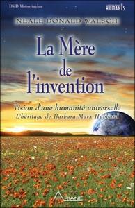 LA MERE DE L'INVENTION - VISION D'UNE HUMANITE UNIVERSELLE - LIVRE + DVD