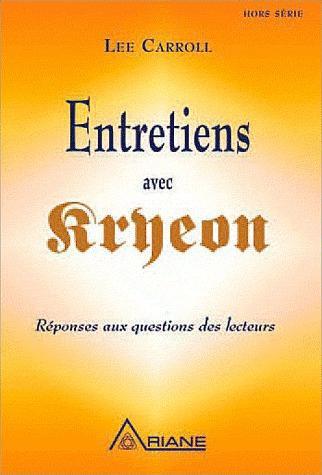 ENTRETIENS AVEC KRYEON - REPONSES AUX QUESTIONS DES LECTEURS