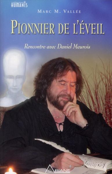 PIONNIER DE L'EVEIL - RENCONTRE AVEC DANIEL MEUROIS ( LIVRE + DVD)