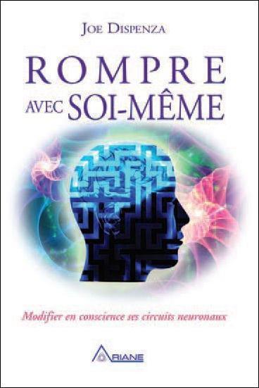 ROMPRE AVEC SOI-MEME - POUR SE CREER A NOUVEAU