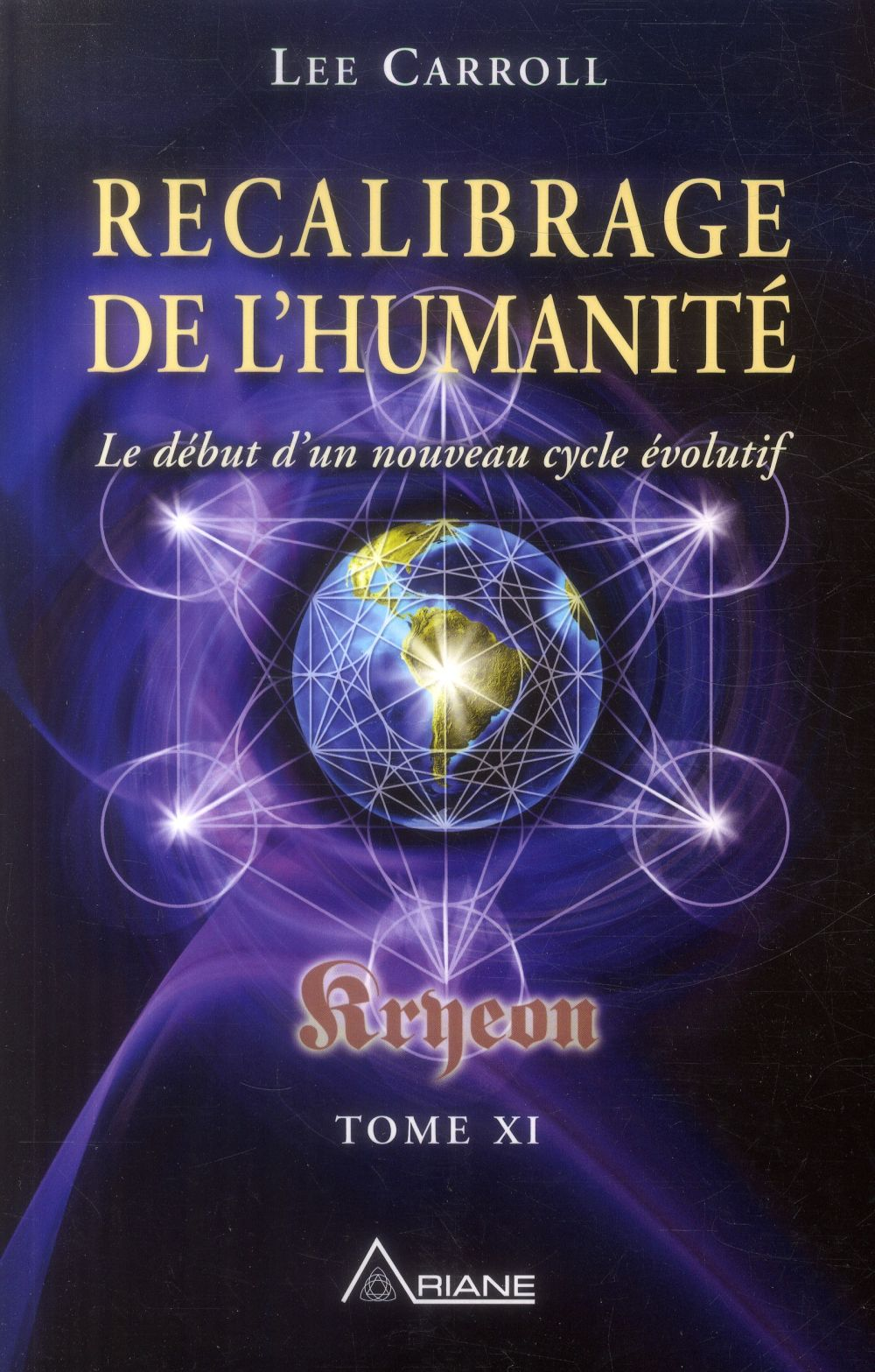 RECALIBRAGE DE L'HUMANITE - KRYEON T.11 - LE DEBUT D'UN NOUVEAU CYCLE EVOLUTIF