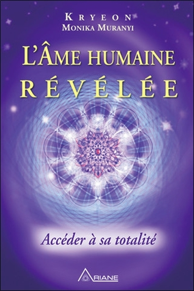 L'AME HUMAINE REVELEE - ACCEDER A SA TOTALITE