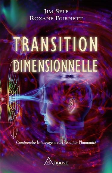 TRANSITION DIMENSIONNELLE - COMPRENDRE LE PASSAGE ACTUEL VECU PAR L'HUMANITE