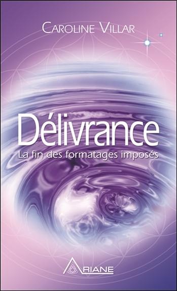 DELIVRANCE - LA FIN DES FORMATAGES IMPOSES