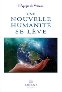 UNE NOUVELLE HUMANITE SE LEVE