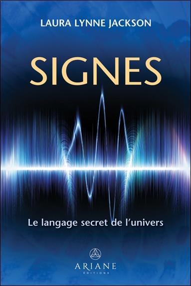 SIGNES - LE LANGAGE SECRET DE L'UNIVERS